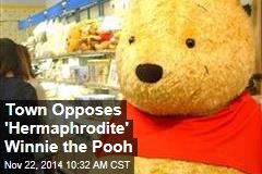 Town Opposes 'Hermaphrodite' Winnie the Pooh