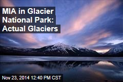 MIA in Glacier National Park: Actual Glaciers