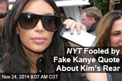 NYT Fooled by Fake Kanye Quote About Kim's Rear
