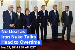 No Deal as Iran Nuclear Talks Head to Overtime