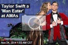 Taylor Swift a 'Man Eater' at AMAs