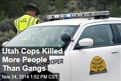 Utah Cops Killed More People Than Gangs