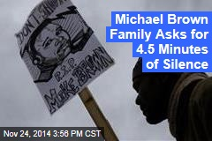 Michael Brown Family Requests Moment of Silence