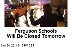 Ferguson Schools Will Be Closed Tomorrow