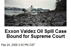 Exxon Valdez Oil Spill Case Bound for Supreme Court