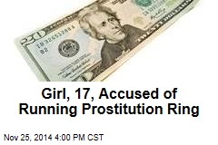 Girl, 17, Accused of Running Prostitution Ring
