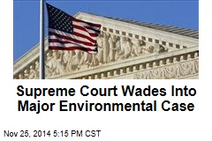 Supreme Court Wades Into Major Environmental Case