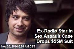 Ex-Radio Star in Sex Assault Case Drops $55M Suit