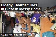 Elderly 'Hoarder' Dies in Blaze in Messy Home