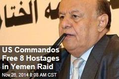 US Commandos Free 8 Hostages in Yemen Raid