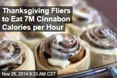 Thanksgiving Fliers to Eat 7M Cinnabon Calories per Hour