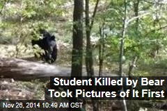 Student Killed by Bear Took Pictures of It First
