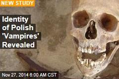 Polish 'Vampires' Were Cholera Victims