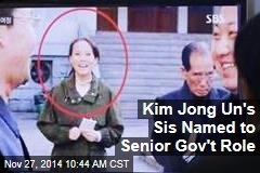 Kim Jong Un's Sis Named to Senior Gov't Role