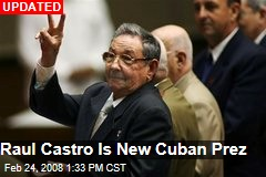 Raul Castro Is New Cuban Prez
