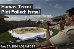Hamas Terror Plot Foiled: Israel