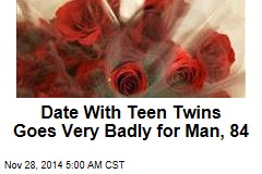 Date With Teen Twins Goes Badly for Man, 84