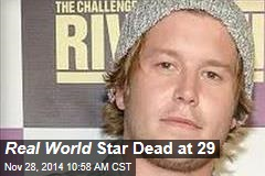 Real World Star Dead at 29