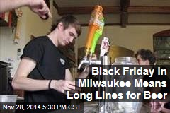 Black Friday in Milwaukee Means Long Lines for Beer