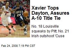 Xavier Tops Dayton, Assures A-10 Title Tie