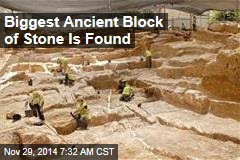 Biggest Ancient Block of Stone Is Found