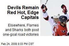 Devils Remain Red Hot, Edge Capitals