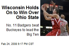 Wisconsin Holds On to Win Over Ohio State