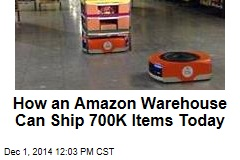 How an Amazon Warehouse Can Ship 700K Items Today