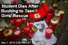 Student Dies After Rushing to Teen Girls' Rescue