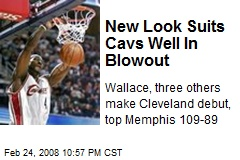 New Look Suits Cavs Well In Blowout
