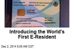 Introducing the World's First E-Resident