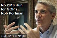 GOP's Rob Portman Rules Out White House Bid