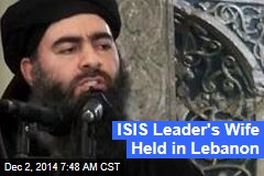 ISIS Leader's Wife Held in Lebanon
