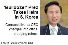 'Bulldozer' Prez Takes Helm in S. Korea