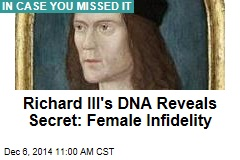 Richard III's DNA Reveals Secret: Female Infidelity