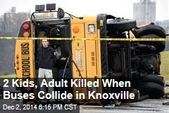 2 Kids, Adult Killed When Buses Collide