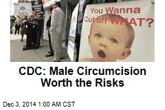 CDC: Male Circumcision Worth the Risks