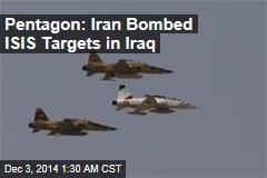 Pentagon: Iran Bombed ISIS Targets in Iraq