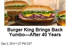 Burger King Brings Back Yumbo—After 40 Years