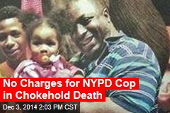 No Charges for NYPD Cop in Chokehold Death