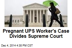 Pregnant UPS Worker's Case Divides Supreme Court