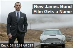 New James Bond Film Gets a Name