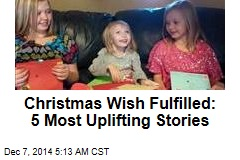 Christmas Wish Fulfilled: 5 Most Uplifting Stories
