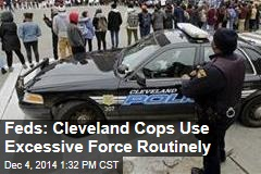 Feds: Cleveland Cops Use Excessive Force Routinely
