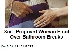 Suit: Pregnant Woman Fired Over Bathroom Breaks