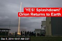 'YES! Splashdown!' Orion Returns to Earth