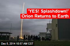 'YES! Splashdown!' Orion Returns to Earth