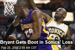 Bryant Gets Boot in Sonics' Loss