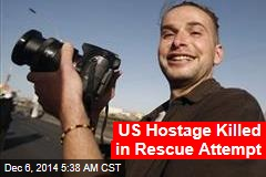 US Hostage Killed in Failed Rescue