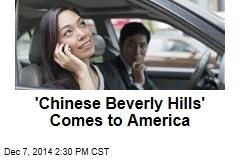 'Chinese Beverly Hills' Comes to America